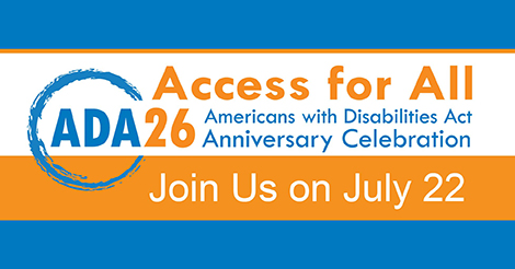 ADA26, Access for All, Join us on July 22