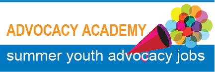 Advocacy Academy: Summer youth advocacy jobs