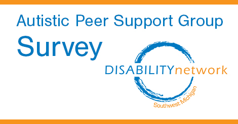 "Text Graphic: ""Autistic Peer Support Group Survey"""