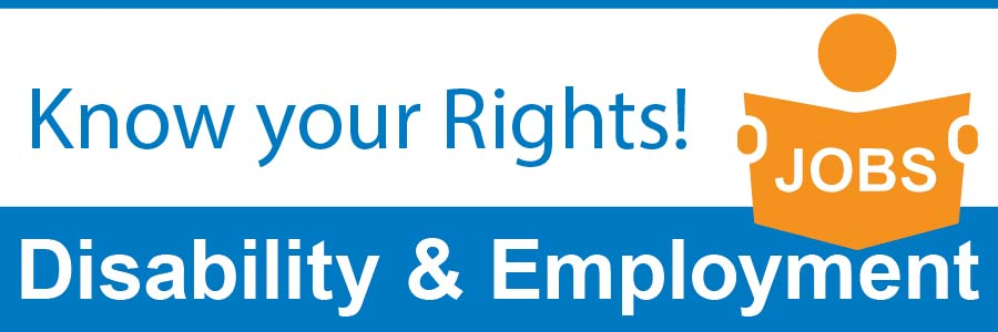 Know Your Rights! Disability & Employment