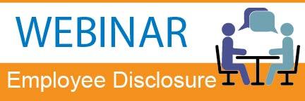webinar: Employee Disclosure