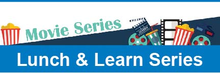 Lunch & Learn Movie Series