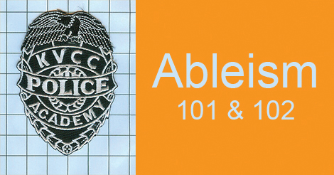KVCC Police Academy badge and text: Ableism 101 & 102